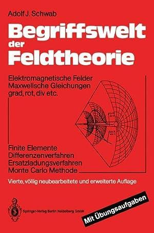 Begriffswelt der Feldtheorie Elektromagnetische Felder Maxwellsche Gleichungen: Schwab, Adolf J.: