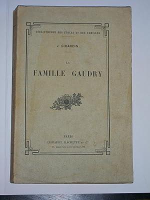 La Famille Gaudry illustré Par 112 Gravures: j.Girardin
