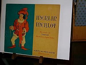 Merlin-Merlot (un Conte Original De Samivel Sur: Samivel