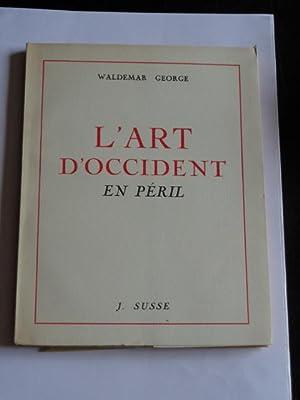 L'art D'occident En Péril: Waldemar George