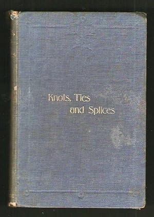 Knots Ties and Splices - A Handbook: Tom Burgess