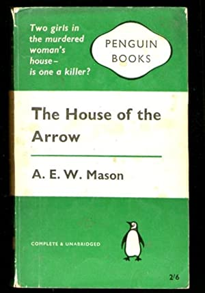The House of the Arrow: A.E.W.Mason
