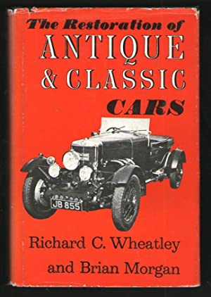 The Restoration of Antique and Classic Cars: Richard C. Wheatley