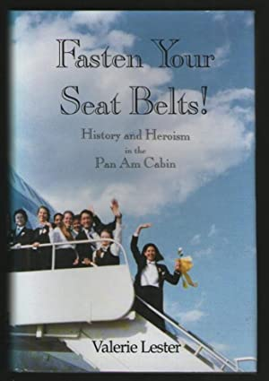 Fasten Your Seat Belts - History and Heroism in the Pan Am Cabin