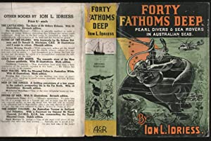 Forty Fathoms Deep: Ion L. Idriess