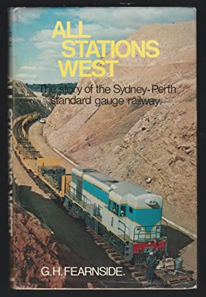 All Stations West - The Story of the Sydney-Perth Standard Gauge Railway
