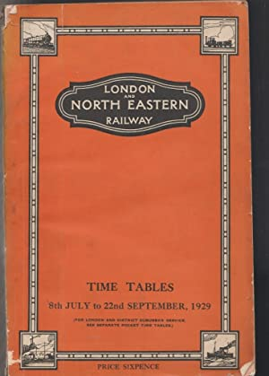 London & North Eastern Railway Time Tables - 8th July to 22nd September 1929