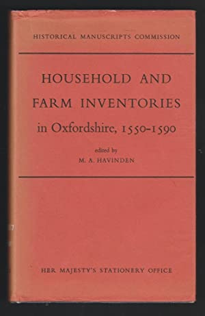Household and Farm Inventories in Oxfordshire 1550-1590: M.A. Havinden [ed.]