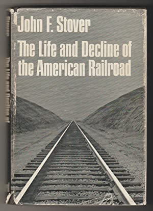 The Life and Decline of the American Railroad