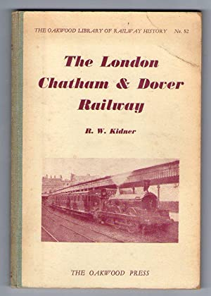 The London Chatham & Dover Railway [Oakwood Library of Railway History]