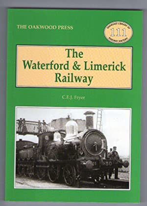 The Waterford & Limerick Railway [Oakwood Library of Railway History]