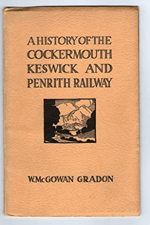 A History of the Cockermouth Keswick and Penrith Railway