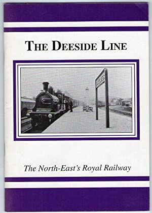 The Deeside Line - The North-East's Royal Railway