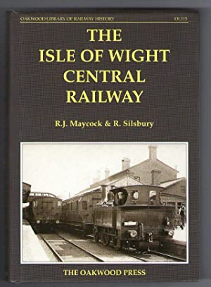 The Isle of Wight Central Railway [Oakwood Library of Railway History]