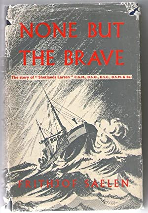 None But the Brave - The Story: Frithjof Saelen