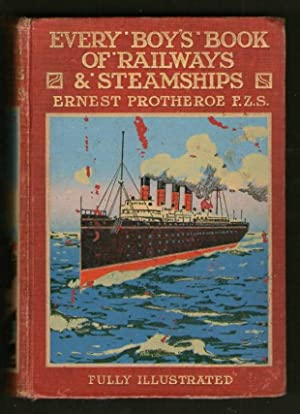 Every Boy's Book of Railways and Steamships
