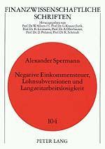 Negative Einkommensteuer, Lohnsubventionen und Langzeitarbeitslosigkeit: Spermann, Alexander