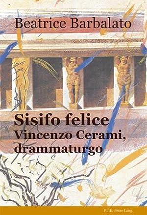 Sisifo felice. Vincenzo Cerami, drammaturgo: Barbalato, Beatrice
