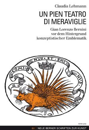 Un pien teatro di meraviglie Gian Lorenzo Bernini vor dem Hintergrund konzeptistischer Emblematik: ...