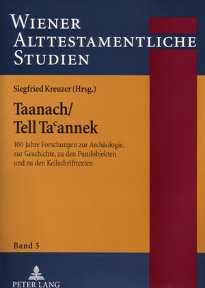 Taanach/Tell Ta?annek 100 Jahre Forschungen zur Archäologie, zur Geschichte, zu den ...
