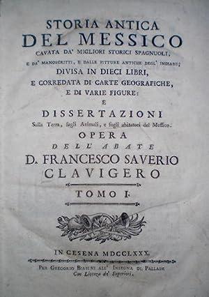 Storia antica del Messico: Clavigero, Francesco Saverio, SJ [also spelled Clavijero]
