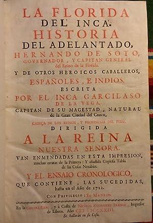 La Florida del Inca. Historia del Adelantado, Hernando Soto, Governador, y Capitan General del ...