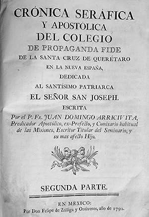 Cronica serafica y apostolica del Colegio de Propaganda Fide de la Santa Cruz de Queretaro: ...