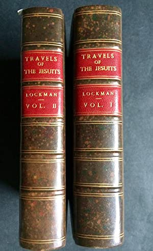 Travels of the Jesuits, into Various Parts of the World: compiled from their letters. Now first a...