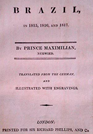 Travels in Brazil, in 1815, 1816, and 1817.: Maximilian, Prince, of Nuewied