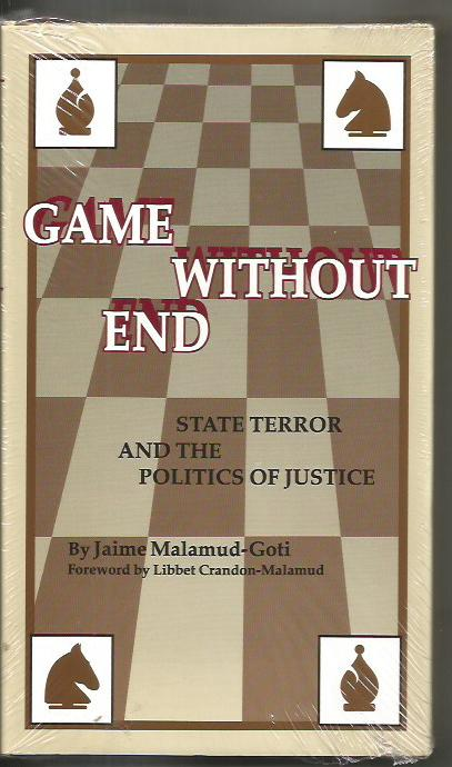 Game Without End: State Terror and the Politics of Justice, Malamud-Goti, Jaime