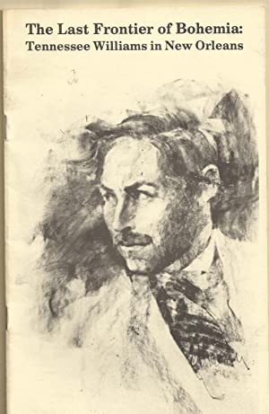 The Last Frontier of Bohemia: Tennessee Williams: Holditch, W.Kenneth