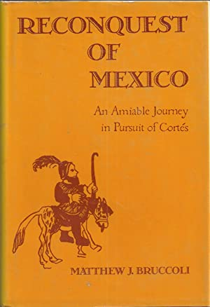 Reconquest of Mexico: An Amiable Journey in: Bruccoli, Matthew J.