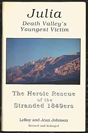 Julia: Death Valley's Youngest Victim - The Heroic Rescue of the Stranded 1849ers