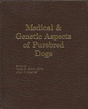 Medical & Genetic Aspects of Purebred Dogs: Clark, Ross D.