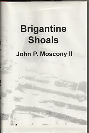 Brigantine Shoals Shipwrecks Thet Have Occured During: Moscony, John P.
