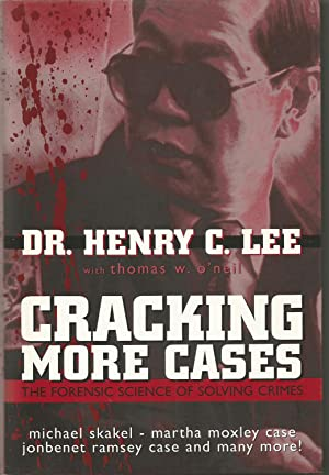 Cracking More Cases: The Forensic Science of: Lee, Dr. Henry