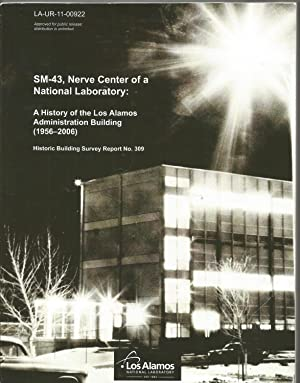 SM-43 Nerve Center of a National Laboratory: A History of theLos Alamos Administration Building (...