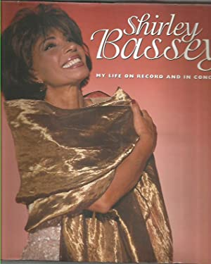 Shirley Bassey : My Life on Record and in Concert: Bassey, Shirley