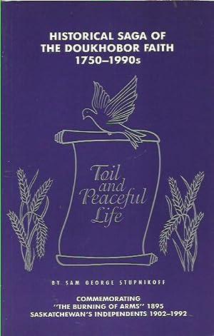 Historical Saga of the Doukhobor Faith 1750-1990s: Toil and Peaceful Life: Stupnikoff, Sam George