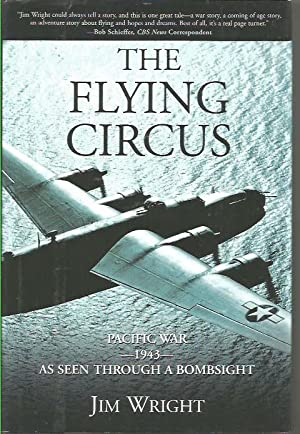 The Flying Circus: Pacific War 1943 As Seen Through a Bombsite