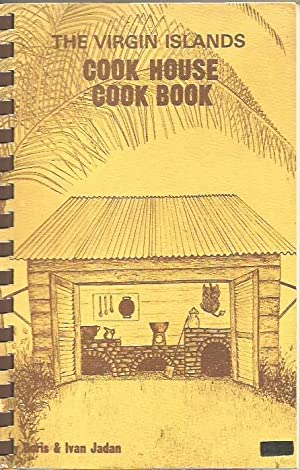 The Virgin Islands Cook House Cook Book: Jadan, Doris &
