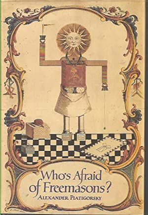 Who's Afraid of Freemasons? The Phenomenon of: Piatigorsky, Alexander