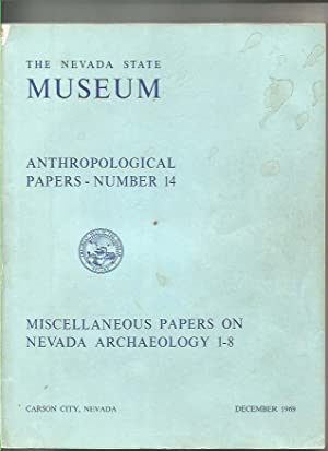 Miscellaneous Papers on Nevada Archaeology 1-8 (Anthropological Papers No. 14)