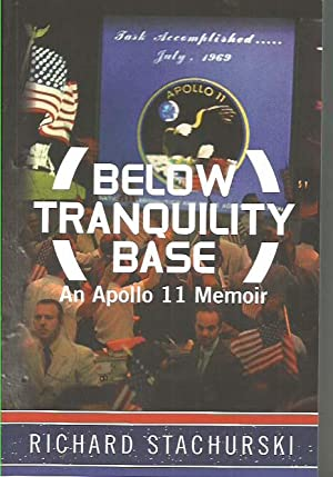 Below Tranquility Base - An Apollo 11 Memoir