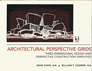 Architectural Perspective Grids: Three-Dimensional Design and Perspective Construction Simplified