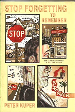 Stop Forgetting to Remember - The Autobiography of Walter Kurtz