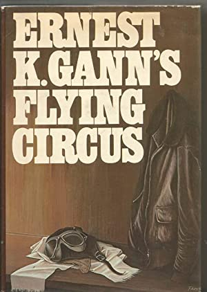 Ernest K Gann's Flying Circus
