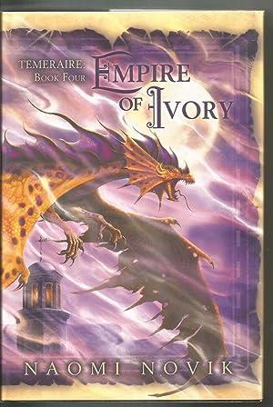 Empire of Ivory - Temeraire: Book Four: Novik, Naomi