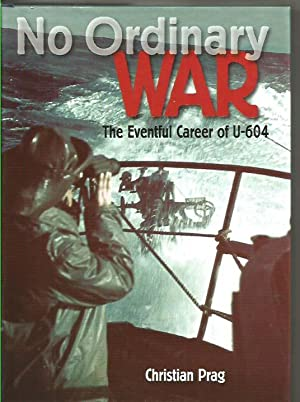 No Ordinary War: The Eventful Career of U-604