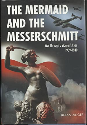 The Mermaid and the Messerschmitt: War Through a Woman's Eyes 1939-1940